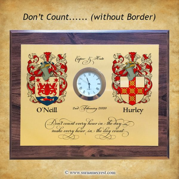 Don't count every hour in the day make every hour in the day count. Clock Gift with two family coat of arms (Family Crests). Personalised Gift.