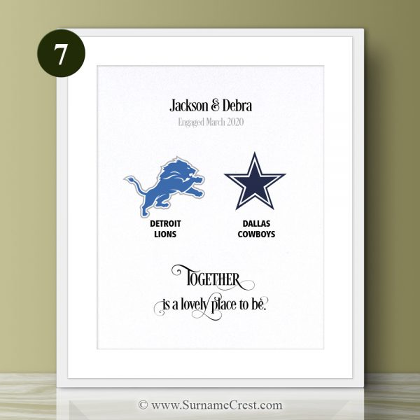 You may support different teams - But you'll always be together. Together is a lovely place to be. NFL themed gift.