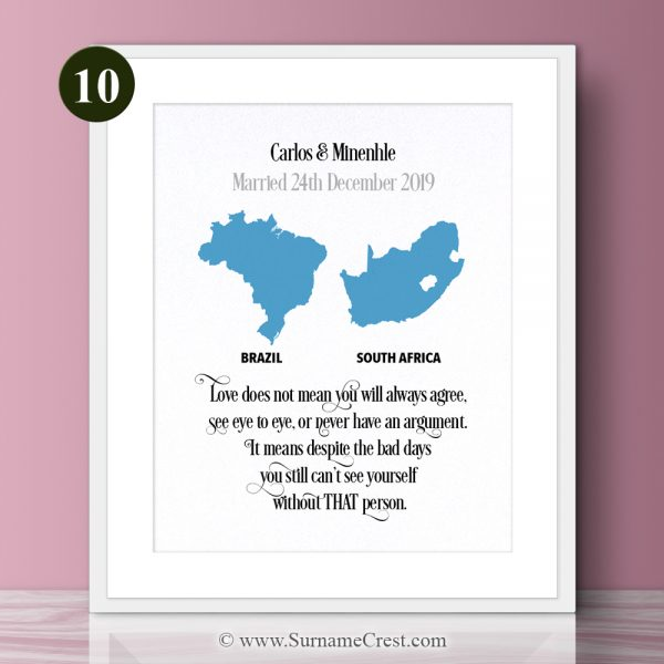 Countries of the world - couple print gift. Personalised and thoughtfull. Love does not mean you will always agree, see eye to eye, or never have an argument. It means despite the bad days you still can't see yourself without that person.