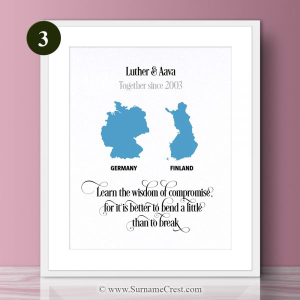 A wise quote for a couple from different backgrounds. This looks fantastic in any home. Learn the wisdom of compromise, for it is better to bend a little than to break